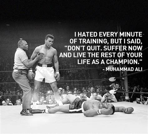 Suffer now and live the rest of your life as a CHAMPION